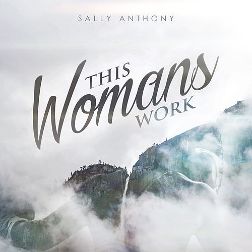This Woman's Work - Single by Sally Anthony (1)