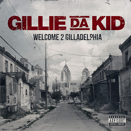 Play & Download Welcome To Gilladelphia by Gillie Da Kid | Napster