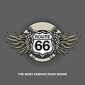 Play & Download Route 66 - The Most Famous Road Songs by Various Artists | Napster