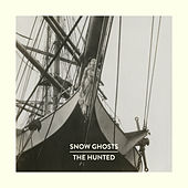 Play & Download The Hunted by Snow Ghosts | Napster