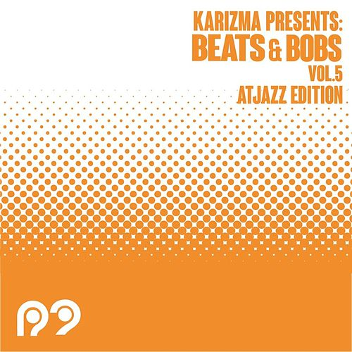 Play & Download Beats & Bobs Vol. 5 Atjazz Edition by Atjazz | Napster