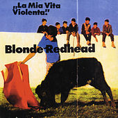 La Mia Vita Violenta by Blonde Redhead