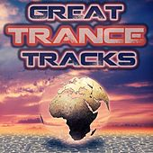 Great Trance Tracks by Various Artists