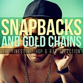 Play & Download Snapbacks and Gold Chains: The Finest Hip Hop & Rap Selection by Various Artists | Napster