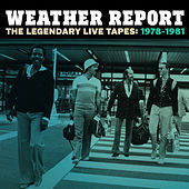 The Legendary Live Tapes 1978-1981 von Weather Report