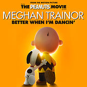 Better When I'm Dancin' by Meghan Trainor