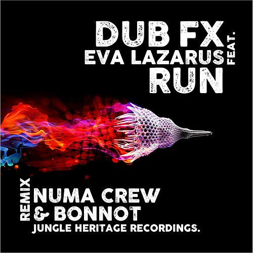 Run (Numa Crew & Bonnot Remix) by Dub FX