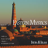 Play & Download Eastern Mystics - India & Islam (Music of India, Pakistan, Iran & Afghanistan) by Various Artists | Napster