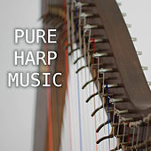 Play & Download Pure Harp Music - Relaxing Celtic Harp Music with Sounds of Nature Background by Harp Music Collective | Napster