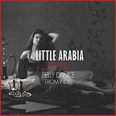 Little Arabia - Exotic Belly Dance from India by Various Artists