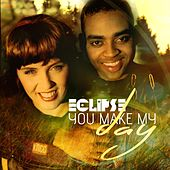 You Make My Day (Radio Edit) by Eclipse