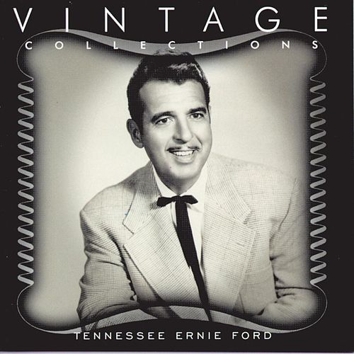 Play & Download Vintage Collections by Tennessee Ernie Ford | Napster