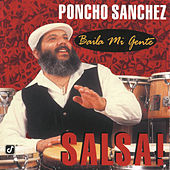Play & Download Baila Mi Gente - Salsa! by Poncho Sanchez | Napster