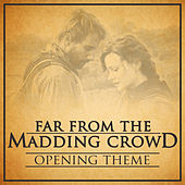 Far from the Madding Crowd Opening Theme by L'orchestra Cinematique