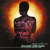 Play & Download Giving Myself To You by Gerald Albright | Napster