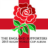 Play & Download The England Supporters 2015 Rugby World Cup Album by Various Artists | Napster
