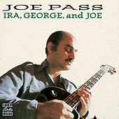 Play & Download Ira, George, And Joe by Joe Pass | Napster