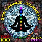 Goa Trance Journeys - Top 100 Psychedelic Electronic Hits DJ Mix 2015 by Various Artists