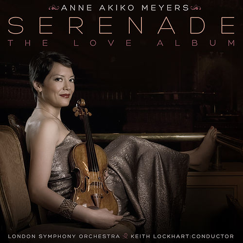 Serenade: The Love Album von Anne Akiko Meyers
