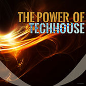 Play & Download The Power of Techhouse by Various Artists | Napster