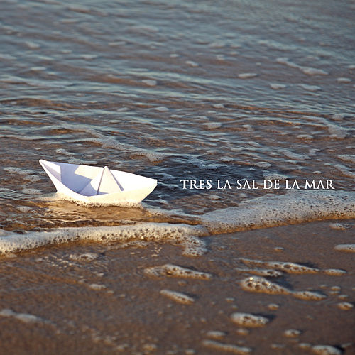 La sal de la mar by Tres
