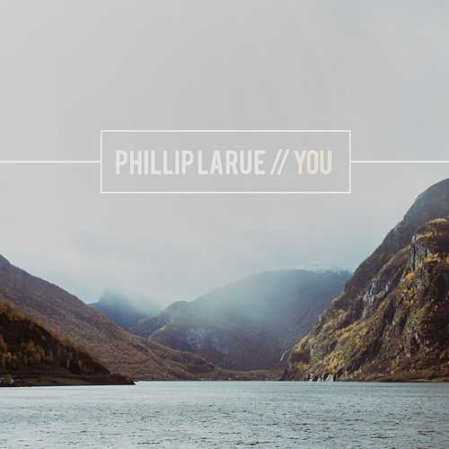 Play & Download You by Phillip LaRue | Napster