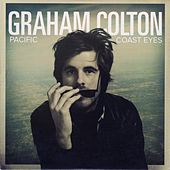 Play & Download Pacific Coast Eyes by Graham Colton | Napster
