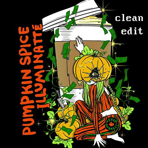 Pumpkin Spice Illuminatte (Radio Edit) [feat. Spekulation] by Jesse Dangerously