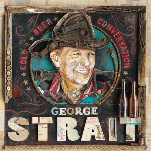 Play & Download Cold Beer Conversation by George Strait | Napster