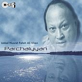 Play & Download Parchaiyyan by Nusrat Fateh Ali Khan | Napster