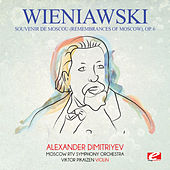 Wieniawski: Souvenir de Moscou (Remembrances of Moscow), Op. 6 [Digitally Remastered] by Alexander Dimitriyev