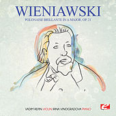 Wieniawski: Polonaise brillante in A Major, Op. 21 (Digitally Remastered) by Irina Vinogradova