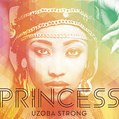 Play & Download Uzoba Strong by Princess | Napster