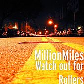 Play & Download Watch out for Rollers by A Million Miles | Napster