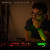 Play & Download Foundation II by Prelude | Napster