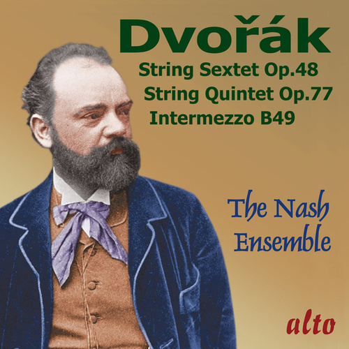 Play & Download Dvorák: String Sextet; String Quintet; Intermezzo in B Major by The Nash Ensemble | Napster