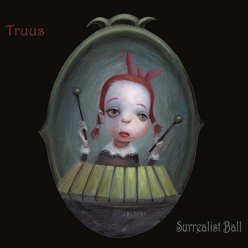Play & Download Surrealist Ball by Truus | Napster