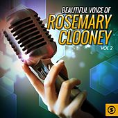 Beautiful Voice of Rosemary Clooney, Vol. 2 by Rosemary Clooney