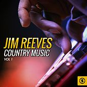 Play & Download Jim Reeves Country Music, Vol. 1 by Jim Reeves | Napster