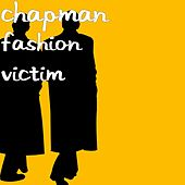 Fashion Victim by Chapman