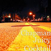 Play & Download Juicy Cocktail by Chapman | Napster