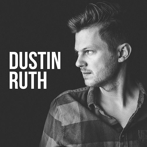 Play & Download Dustin Ruth by Dustin Ruth | Napster