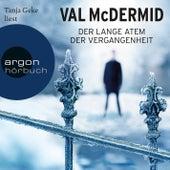 Der lange Atem der Vergangenheit (Gekürzte Fassung) by Val McDermid