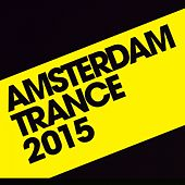 Play & Download Amsterdam Trance 2015 - EP by Various Artists | Napster