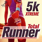 Total Runner: 5K XTREME! - EP by Various Artists