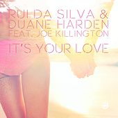 Play & Download It's Your Love (feat. Joe Killington) by Rui Da Silva | Napster