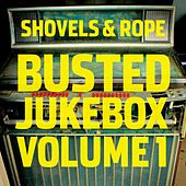 Play & Download Busted Jukebox, Vol. 1 by Shovels & Rope | Napster