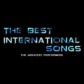 The Best International Songs - The Greatest Performers by Various Artists