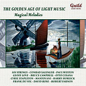 The Golden Age of Light Music: Magical Melodies by Various Artists