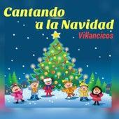 Cantando a la Navidad-Villancicos by Various Artists